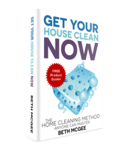 Get Your House Clean Now: The Home Cleaning Method Anyone Can Master